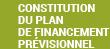 CONSTITUTION DU PLAN DE FINANCEMENT PRÉVISIONNEL